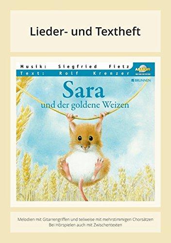 Sara und der goldene Weizen: Lieder- und Textheft: 28 Seiten · A5 Heft · Melodien und Text mit Gitarrengriffen und Zwischentexten