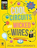 Cool Circuits and Wicked Wires: Special, Sparky Experiments! (Next Steps in STEM)
