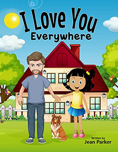 I love you everywhere (Jean Parker children's books) (English Edition)