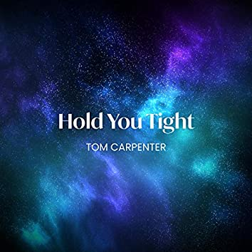 Hold You Tight