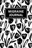 Migraine Journal: Chronic Headache Diary for Recording Symptoms, Triggers and Finding Best Pain Relief Options - Black Tulip