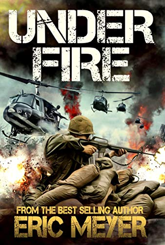 Under Fire (Battleground Vietnam Book 2) by [Eric Meyer]