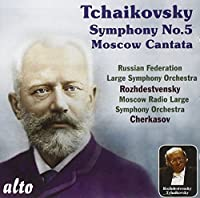 Tchaikovsky: Symphony No. 5; Moscow Cantata by Gennadi Rozhdestvensky (2010-09-14)