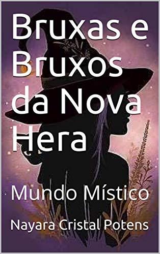 Bruxas e Bruxos da Nova Hera: Mundo Místico (Portuguese Edition)