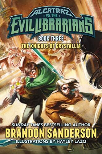 Alcatraz #3: The Knights of Crystallia - Brandon Sanderson