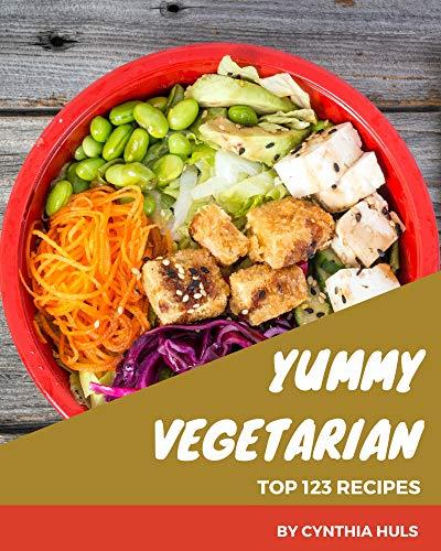 Top 123 Yummy Vegetarian Recipes: I Love Yummy Vegetarian Cookbook! (English Edition)