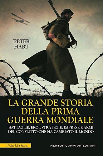 La grande storia della prima guerra mondiale
