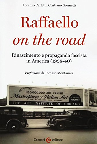 Raffaello on the road. Rinascimento e propaganda fascista in America (1938-40)