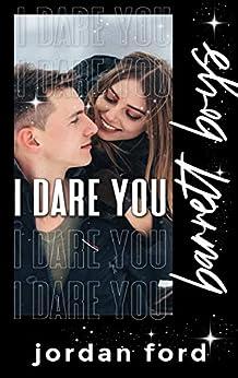 I Dare You (Barrett Boys) by [Jordan  Ford]