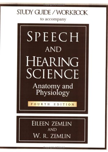 Compare Textbook Prices for Study Guide/Workbook to Accompany Speech and Hearing Science Anatomy and Physiology 4 Edition ISBN 9780875637303 by Zemlin, Eileen,Zemlin, Willard R.