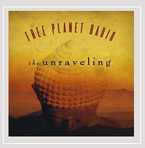 The Unraveling by Free Planet Radio (2008-11-18)