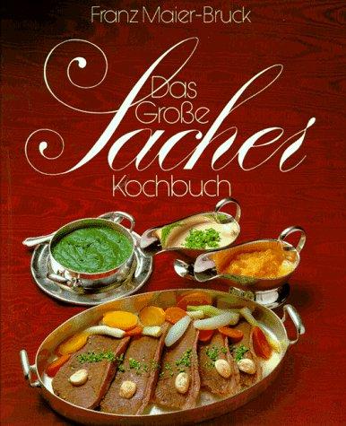 Das große Sacher- Kochbuch. Die österreichische Küche