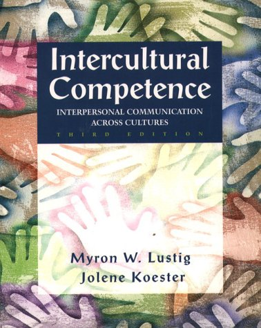 Intercultural Competence: Interpersonal Communication Across Cultures (3rd Edition)