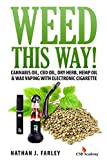 Weed This way!: Cannabis oil, CBD oil, Dry Herb,...