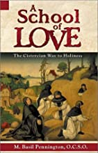 A School of Love: The Cistercian Way to Holiness