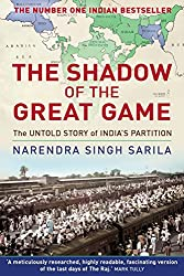 The Shadow of the Great Game: The Untold Story of India\'s Partition (English Edition)