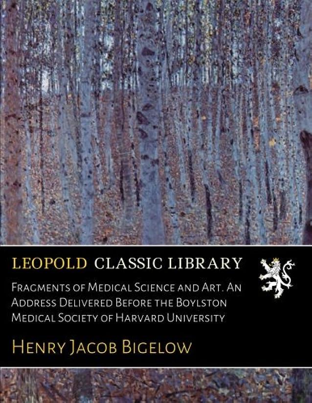 ウサギトンネル形容詞Fragments of Medical Science and Art. An Address Delivered Before the Boylston Medical Society of Harvard University
