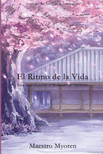 El Ritmo de la Vida: Una Introduccion al Budismo de Nichiren