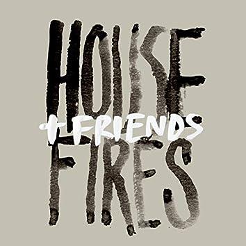 Housefires + Friends (Live)
