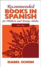 Recommended Books in Spanish for Children and Young Adults: 2004-2008