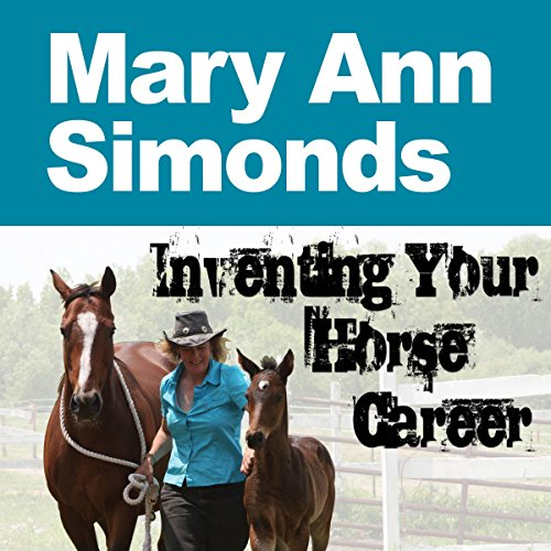 Inventing Your Horse Career, Book 1 audiobook cover art