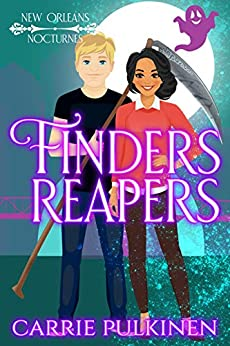 Finders Reapers: A Paranormal Romantic Comedy (New Orleans Nocturnes Book 5) by [Carrie Pulkinen]