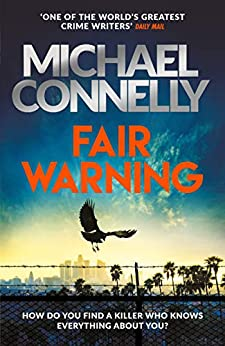 Fair Warning: The Instant Number One Bestselling Thriller (English Edition) par [Michael Connelly]