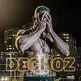 DECHOZ EP [Explicit]