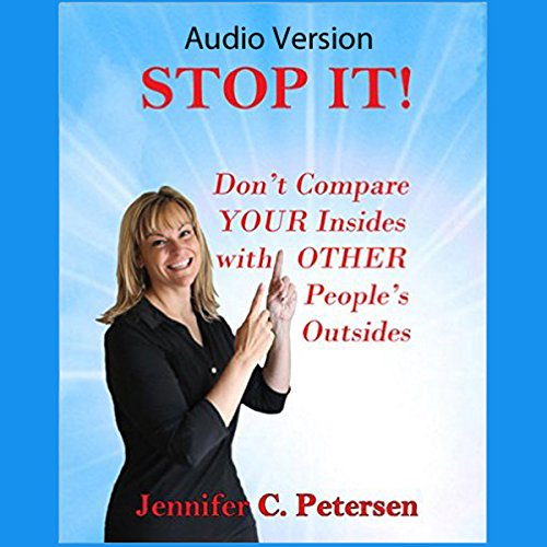 STOP IT! Don't Compare Your Insides with Other People's Outsides cover art