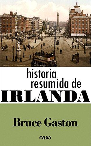 Historia Resumida De Irlanda eBook: Gaston, Bruce, Cifuentes Dowling, Sandra: Amazon.es: Tienda Kindle