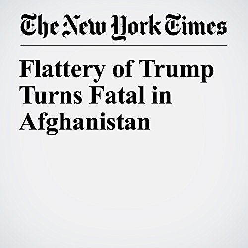 Flattery of Trump Turns Fatal in Afghanistan copertina