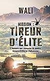 Mission : tireur d'élite: L'histoire de quatre tireurs d'élite en Afghanistan