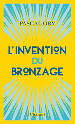 L'invention du bronzage (French Edition)