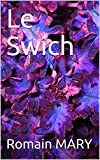 Le Swich (French Edition)
