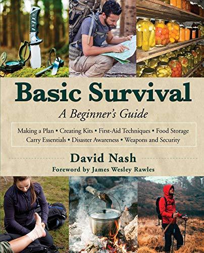 Basic Survival: A Beginner's Guide by [David Nash, James Wesley Rawles]