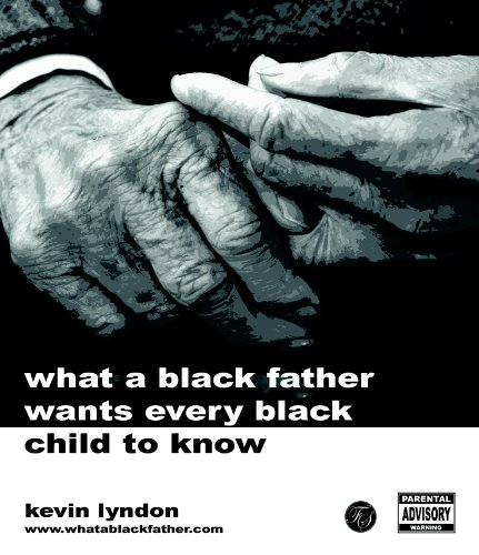 What a Black Father Wants Every Black Child to Know (SUPER YOU! SERIES) (English Edition)