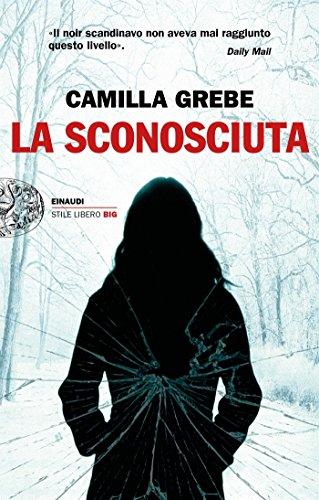 La sconosciuta (I casi di Peter Lindgren e Hanne Lagerlind-Schön Vol. 1)