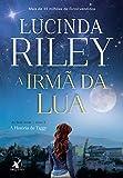 A irmã da lua: A História de Tiggy (As Sete Irmãs Livro 5) (Portuguese Edition)
