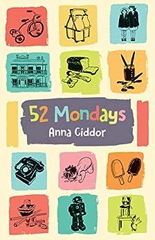52 Mondays by [Anna Ciddor]