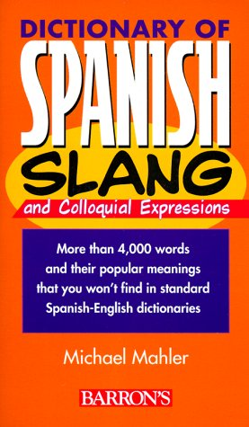 Dictionary of Spanish Slang (Dictionaries of Foreign Slang)