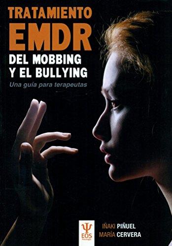 TRATAMIENTO EMDR DEL MOBBING Y BULLYING. Una Guía para Terapeutas (EOS Psicología) (Spanish Editio