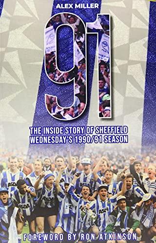 '91: The inside story of Sheffield Wednesday's historic 1990/91 season