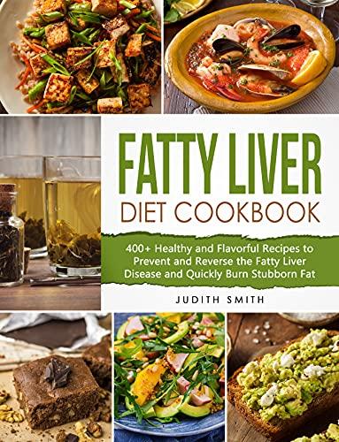 Fatty Liver Diet Cookbook: 400+ Hea…