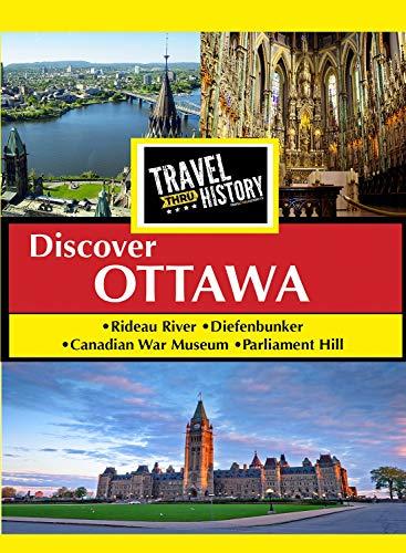 Ontario Travel Thru History Discover Ottawa [Edizione: Stati Uniti]