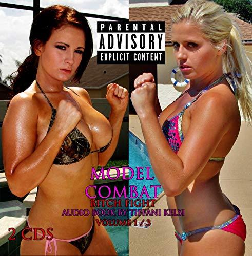 Model Combat: Bitch Fight Audio Book, Volume 1 / 3