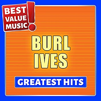 Burl Ives - Greatest Hits (Best Value Music)
