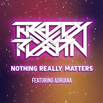 Nothing Really Matters (feat. Adriana)