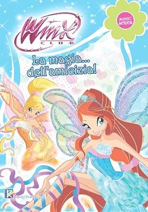 La magia dellamicizia (Winx Club) (Magic Series)