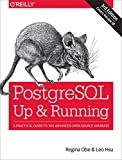PostgreSQL: Up and Running: A Practical Guide to the Advanced Open Source Database