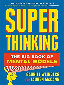 Super Thinking: The Big Book of Mental Models (English Edition) por [Gabriel Weinberg, Lauren McCann]